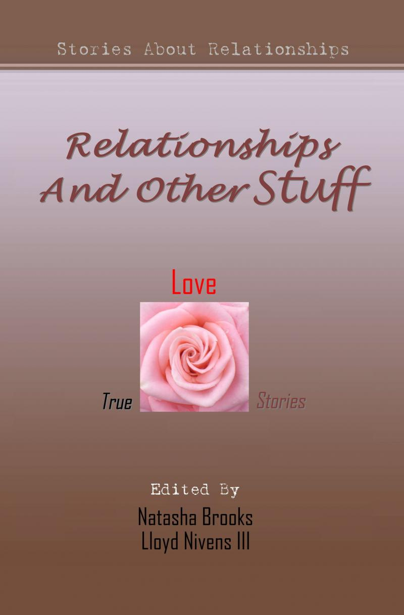 Relationships And Other Stuff (True Love Stories)